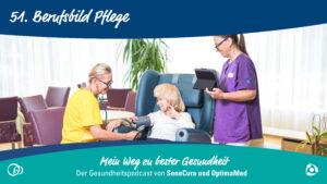 Beruf(ung) Pflege – ein Überblick über die Branche
